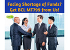 Facing Shortage of Funds? Get BCL MT799 from Us!
